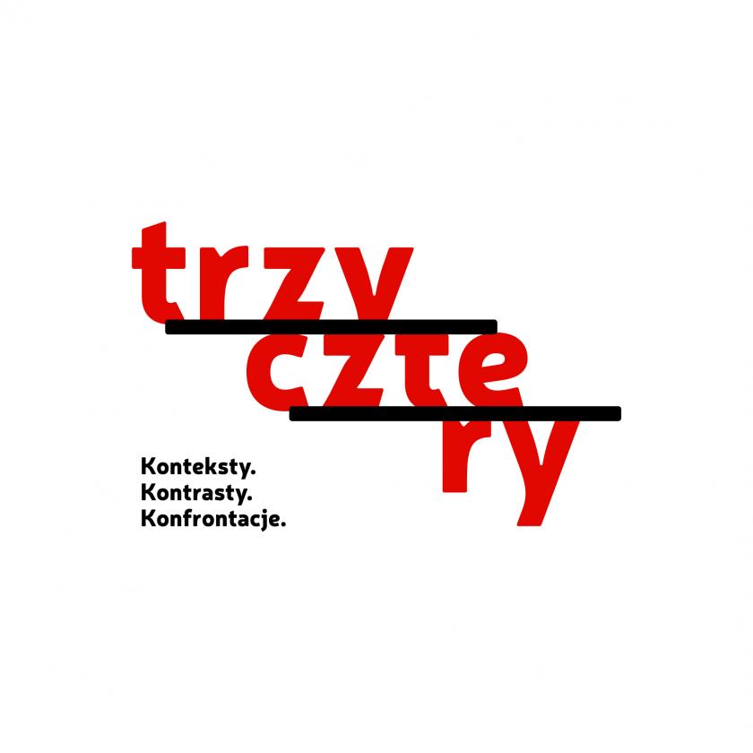 """4. Festiwal """"TRZY-CZTE-RY  Konteksty. Kontrasty. Konfrontacje."""""""