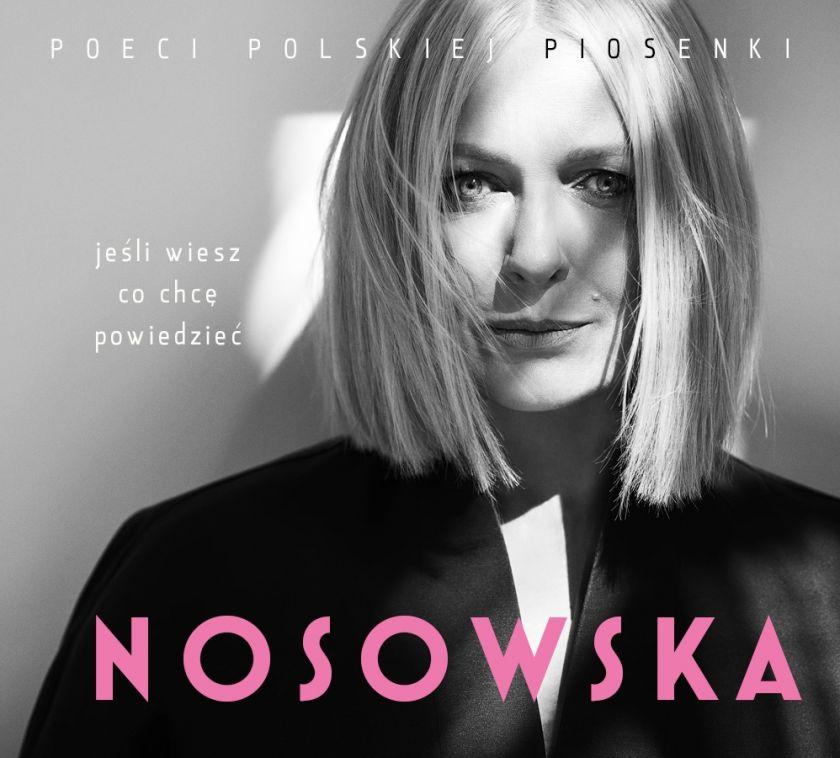 <b>POECI POLSKIEJ PIOSENKI / NOSOWSKA </b>