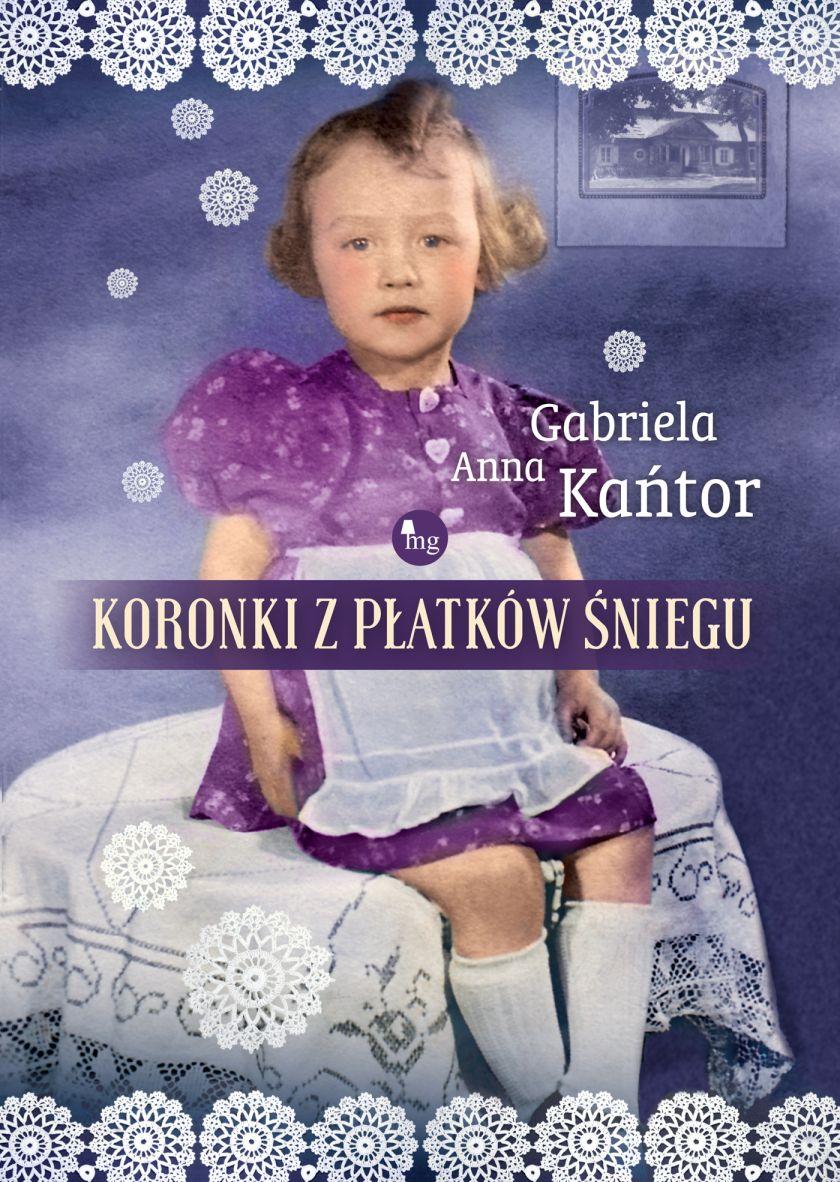Gabriela Anna Kańtor Koronki z płatków śniegu