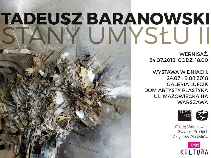 """Wystawa Tadeusza Baranowskiego """"Stany umysłu II"""""""