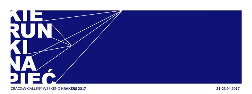 Cracow Gallery Weekend KRAKERS 2017 KIERUNKI NAPIĘĆ / 21 - 23 kwietnia 2017