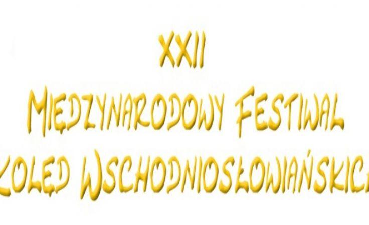 XXII Międzynarodowy Festiwal Kolęd Wschodniosłowiańskich