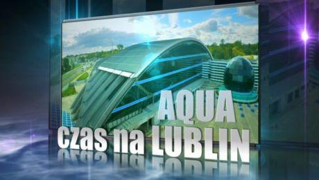 Czas na Aqua Lublin