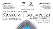 wystawa-na-wspolnej-drodze-krakow-i-budapeszt-w-sredniowieczu