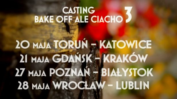 "Casting do III edycji ""Bake off – Ale ciacho"""