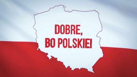 Dobre, bo polskie