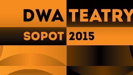 Festiwal Dwa Teatry – Sopot 2015