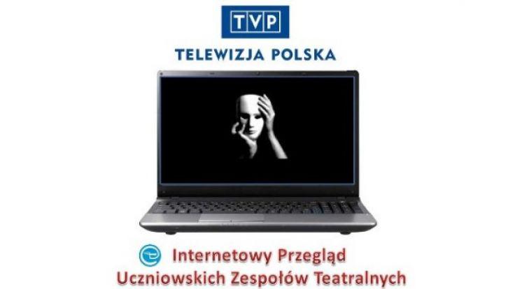 Internetowy Przegląd Uczniowskich Zespołów Teatralnych iTeatr