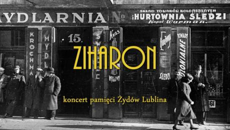 Ziharon - koncert pamięci Żydów Lublina