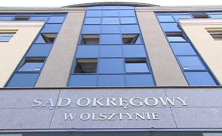 Sąd okręgowy w Olsztynie wróci do kwestii nierozstrzygniętych w piątkowym wyroku