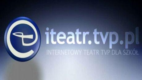 Internetowy Teatr TVP dla Szkół