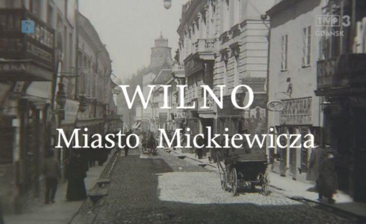Wilno - miasto Mickiewicza