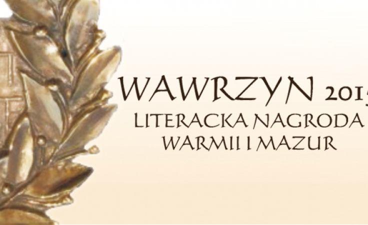Nominacje do XII edycji nagrody WAWRZYN – Literacka Nagroda Warmii i Mazur za 2015 rok