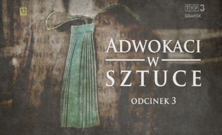 Adwokaci w sztuce – cz.3