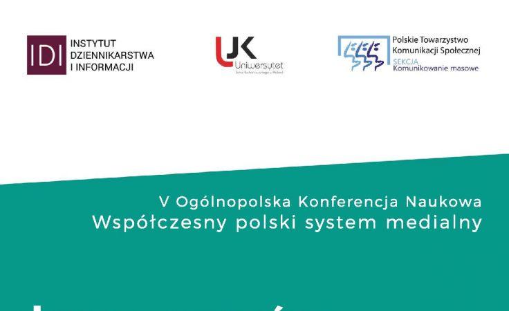 V Ogónopolska Konferencja Naukowa Współczesny polski system medialny