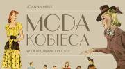 premiera-ksiazki-joanny-mruk-moda-kobieca-w-okupowanej-polsce
