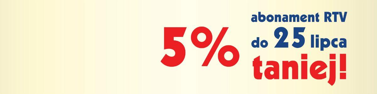 Abonament RTV – 5 procent taniej!