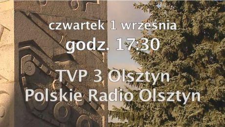 Relacja na żywo w czwartek, 1 września godzinie 17:30 w TVP3 Olsztyn i Polskim Radiu Olsztyn.