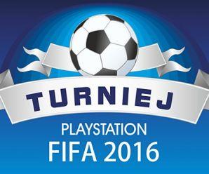 """TURNIEJU PLAYSTATION """"FIFA 2016"""""""