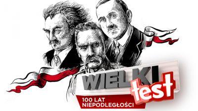 Wielki Test. 100 lat Niepodległości