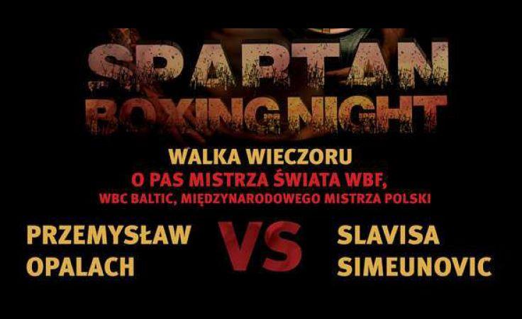 Główną atrakcją Spartan Boxing Night będzie walka Przemysława Opalacha ze Slavisem Simeunovicem