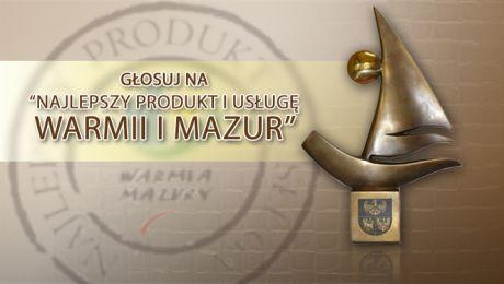 """""""Najlepszy Produkt i Usługę Warmii i Mazur""""."""
