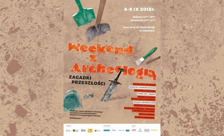 Weekend z Archeologią. Zagadki przeszłości