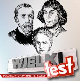 Wielki Test. Polacy, którzy zmienili świat