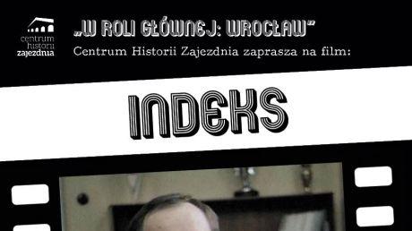 Indeks, debiutancki film Janusza Kijowskiego w kinie Zajezdni