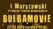 i-warszawski-przeglad-kina-bialoruskiego-bulbamovie-2223-pazdziernika-2011-r