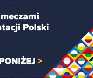 Liga Narodów UEFA 2018 i mecze towarzyskie Reprezentacji Polski