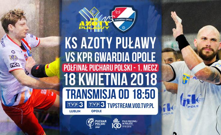 Azoty - Gwardia. Pucharowy dwumecz w TVP3 Lublin