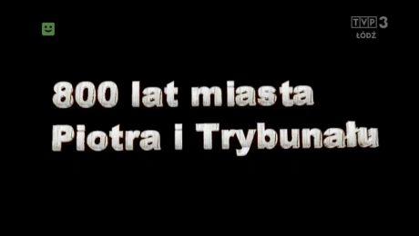 800 lat miasta Piotra i Trybunału 17.03.2017