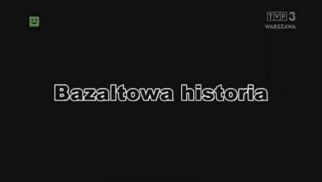 fot. Bazaltowa Historia