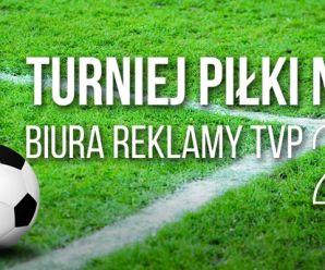 XIII Turniej Piłkarski Biura Reklamy TVP