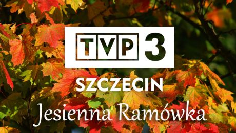 Jesienna Ramówka TVP3 Szczecin