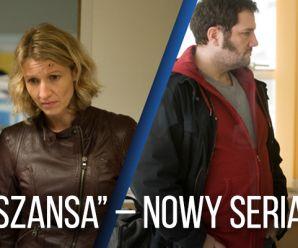 Jedyna szansa - nowy serial w TVP2
